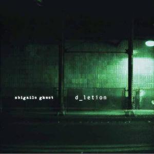 Abigail's Ghost - D_Letion CD (album) cover