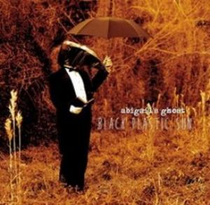 Abigail's Ghost - Black Plastic Sun CD (album) cover