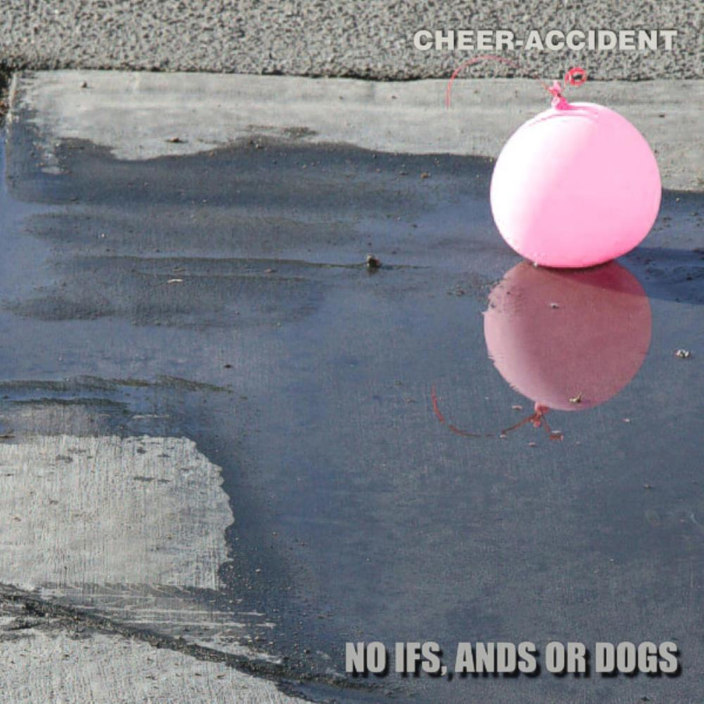 No Ifs, Ands Or Dogs by CHEER-ACCIDENT album cover