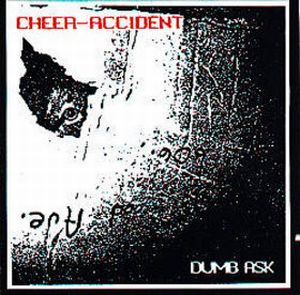 Dumb Ask by CHEER-ACCIDENT album cover