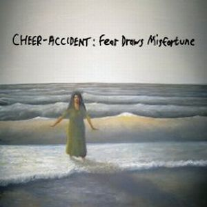 Cheer-Accident - Fear Draws Misfortune CD (album) cover
