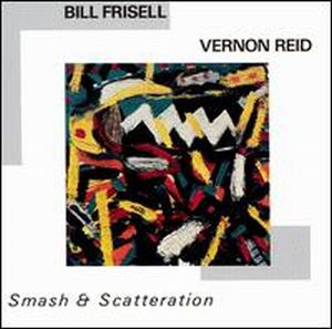 Bill Frisell - Smash & Scatteration (with Vernon Reid) CD (album) cover