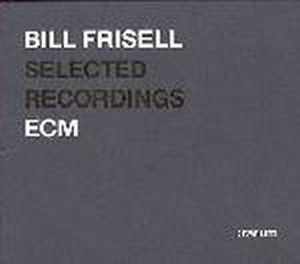 Bill Frisell Selected Recordings album cover