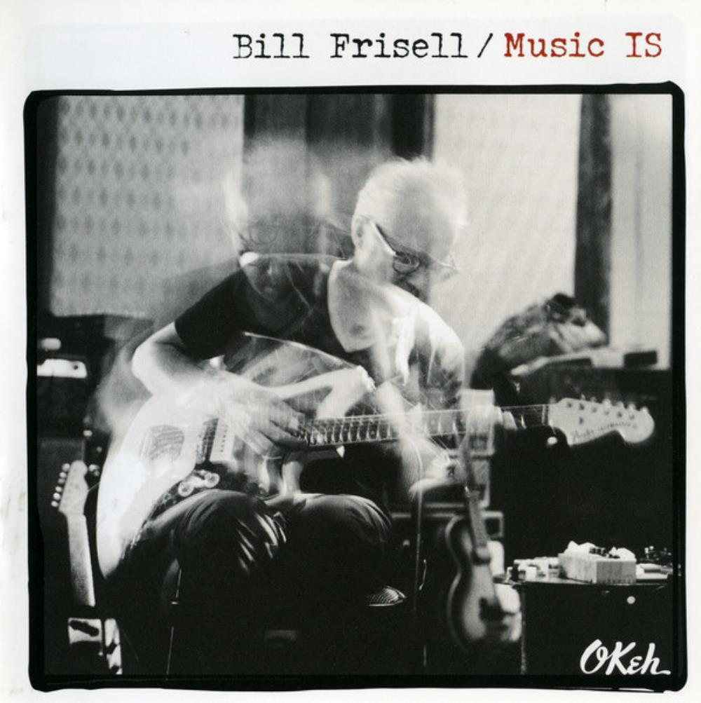 Music IS by FRISELL, BILL album cover