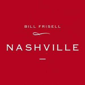 Bill Frisell Nashville album cover