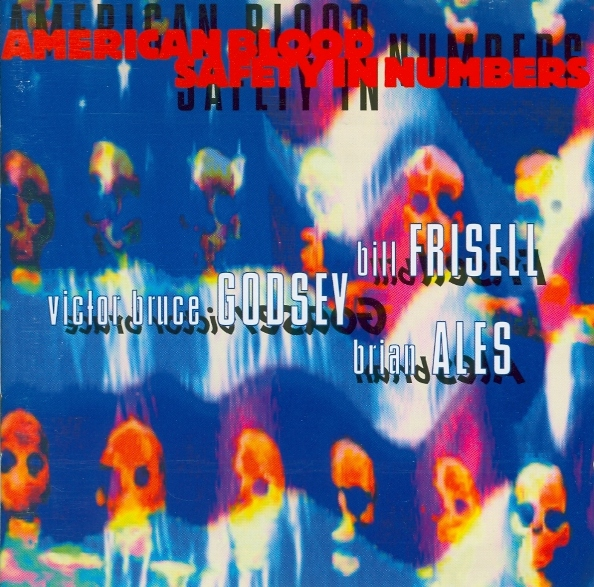 Bill Frisell American Blood Safety In Numbers ( with  Godsey and Ales) album cover