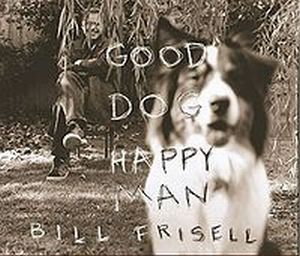 Bill Frisell - Good Dog, Happy Man CD (album) cover