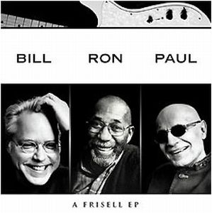 Bill Frisell A Frisell EP [Bill Frisell, Ron Carter, Paul Motian] album cover