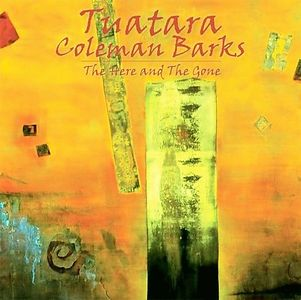 Tuatara - The Here And The Gone [with Coleman Barks] CD (album) cover