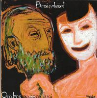 Ombre ancora luci by BRAINDEAD album cover