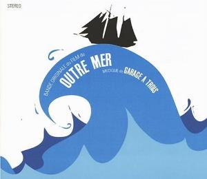 Outre Mer by GARAGE A TROIS album cover