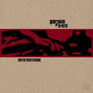 Mysteryfunk by GARAGE A TROIS album cover