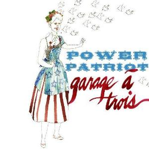 Power Patriot by GARAGE A TROIS album cover