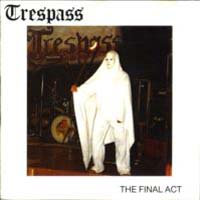 Trespass - The Final Act  CD (album) cover