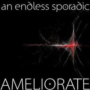An Endless Sporadic - Ameliorate CD (album) cover