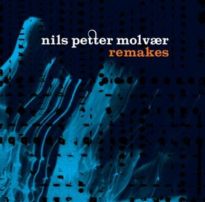 Nils Petter Molv�r - Remakes CD (album) cover
