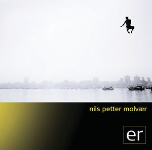 Nils Petter Molvaer - ER CD (album) cover