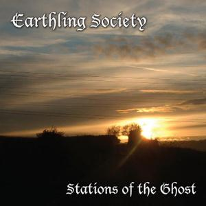 Stations Of The Ghost by EARTHLING SOCIETY album cover