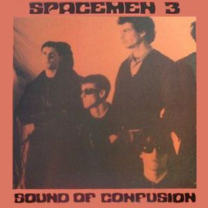 Sound of Confusion by SPACEMEN 3 album cover