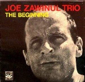 Joe Zawinul Beginning [Joe Zawiul Trio] album cover