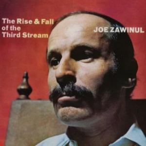 Rise & Fall of the Third Stream by ZAWINUL, JOE album cover