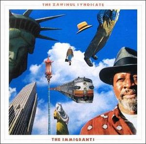 Joe Zawinul - The Immigrants [with The Zawinul Syndicate] CD (album) cover