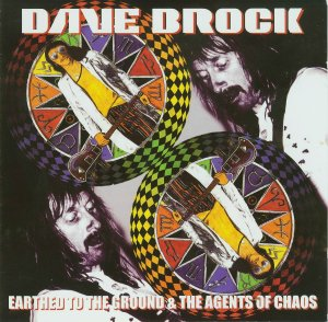 Dave Brock - Earthed To The Ground & The Agents Of Chaos CD (album) cover