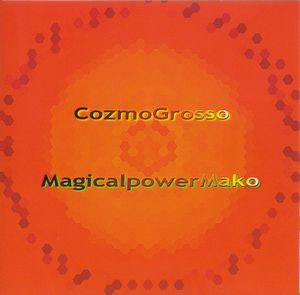 Magical Power Mako - Cozmo Grosso CD (album) cover