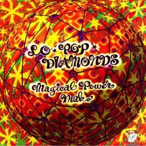 Lo Pop Diamonds by MAGICAL POWER MAKO album cover