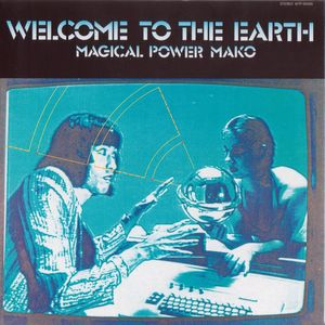 Welcome To The Earth by MAGICAL POWER MAKO album cover