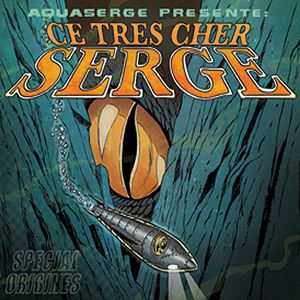 Ce Tr�s Cher Serge, Sp�cial Origines by AQUASERGE album cover