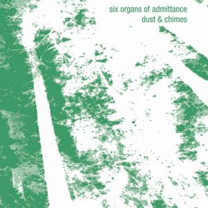 Six Organs Of Admittance Dust & Chimes album cover
