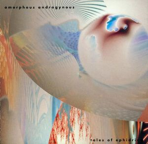 The Amorphous Androgynous - Tales of Ephidrina CD (album) cover