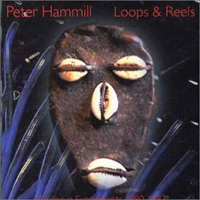 Peter Hammill Loops & Reels album cover