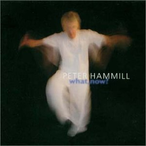 Peter Hammill - What , Now?  CD (album) cover