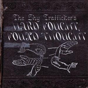 The Shy Trafficker - Hard Fought, Found Thought CD (album) cover