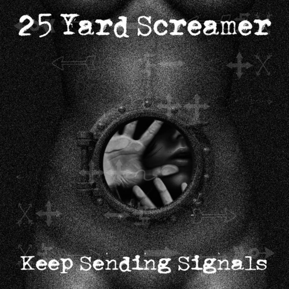 Keep Sending Signals by 25 YARD SCREAMER album cover