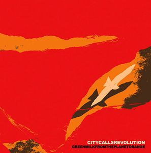 City Calls Revolution by GREEN MILK FROM THE PLANET ORANGE album cover