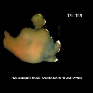 Andrea Marutti - Tri-ton (With Five Elements Music, Jim Haynes) CD (album) cover