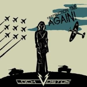 Destruction Time Again! by LOCH VOSTOK album cover