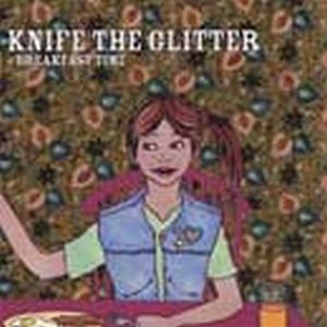 Knife The Glitter Breakfast Time album cover