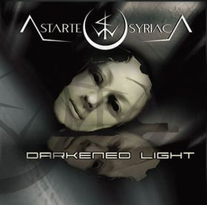 Astarte Syriaca Darkened Light album cover