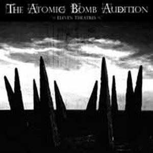 The Atomic Bomb Audition Eleven Theatres album cover