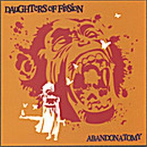 Daughters Of Fission Abandonatomy album cover