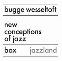 Bugge Wesseltoft New Conceptions Of Jazz Box album cover
