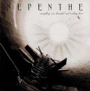 Nepenthe - Everything Was Beautiful and Nothing Hurt  CD (album) cover