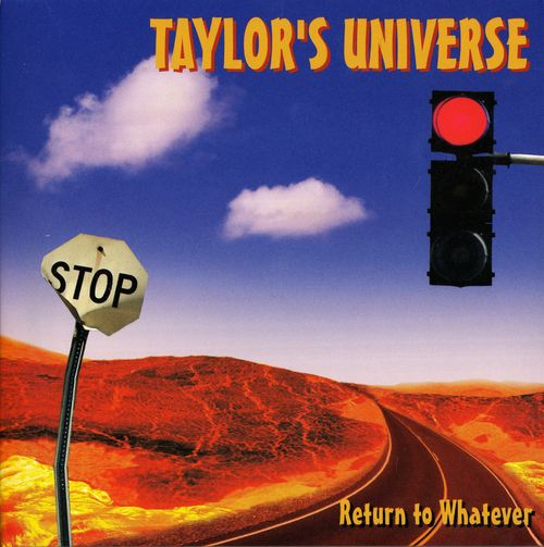 Taylor's Universe - Return To Whatever CD (album) cover