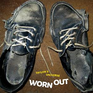 Taylor's Universe Worn Out album cover