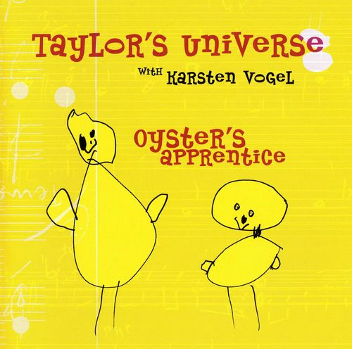 Oyster's Apprentice (with Karsten Vogel) by TAYLOR'S UNIVERSE album cover