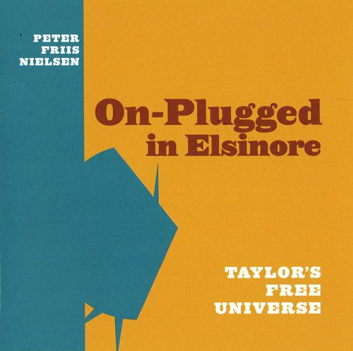 Taylor's Free Universe - On-Plugged in Elsinore (with Peter Friis Nielsen) CD (album) cover